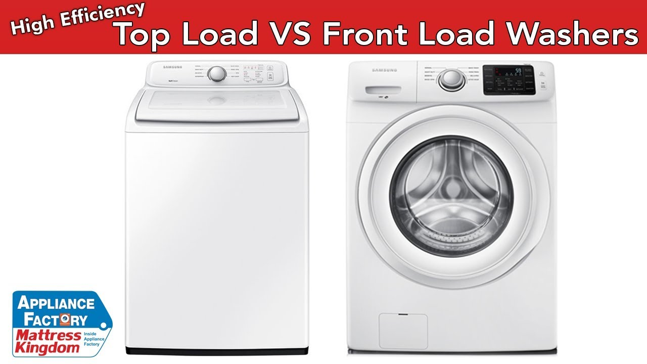 High Efficiency Top Load Washers Vs Front Load Washers Youtube