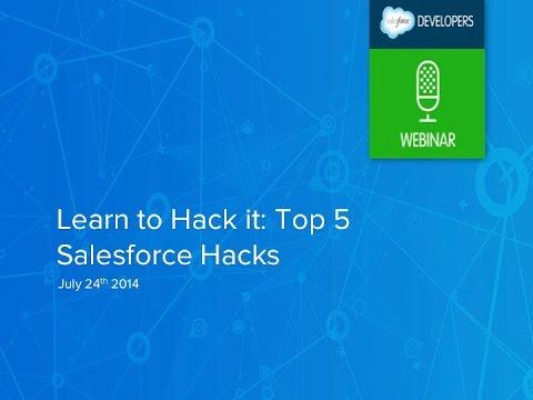 Learn to Hack It: Top 5 Salesforce Hacks