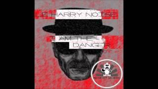 Le Harry Noise - I Am The Danger (Original Mix)[Bandit Music]