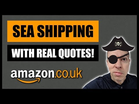 Sea Shipping to Amazon FBA & Freight Forwarding - Selling on Amazon UK
