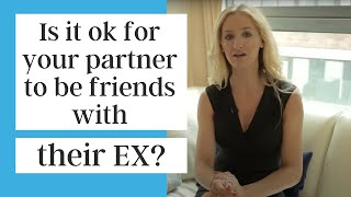 Should you allow your partner to be friends with their Ex?
