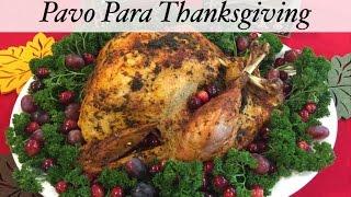 ❤️ Pavo para Thanksgiving – Receta de Pavo para el Dia De Accion De Gracias