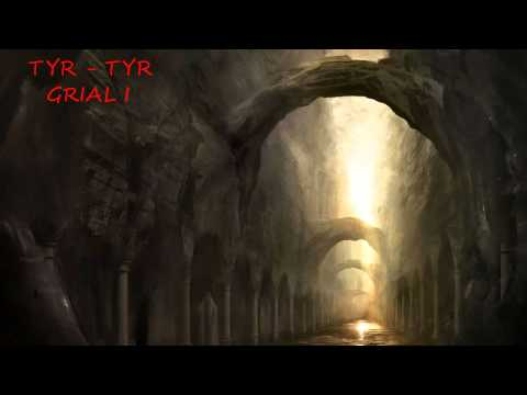 Tyr- Grial l
