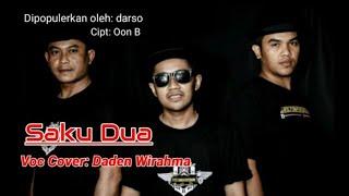 Terbaru SAKU DUA (darso) Cipt: Oon B    Cover Voc: DADEN WIRAHMA ~elan solmet version