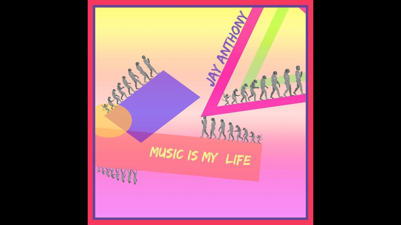 Jay Anthony Music Is My Life Youtube