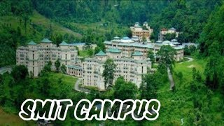 SIKKIM MANIPAL INSTITUTE OF TECHNOLOGY ||SMIT CAMPUS VIEW || SMIT VLOG