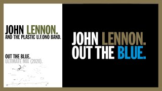 OUT THE BLUE. (Ultimate Remix, 2020) - John Lennon and The Plastic U.F.Ono Band. YouTube Videos