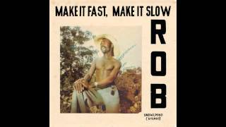 Rob - Make It Fast, Make It Slow - (Soundway Records)