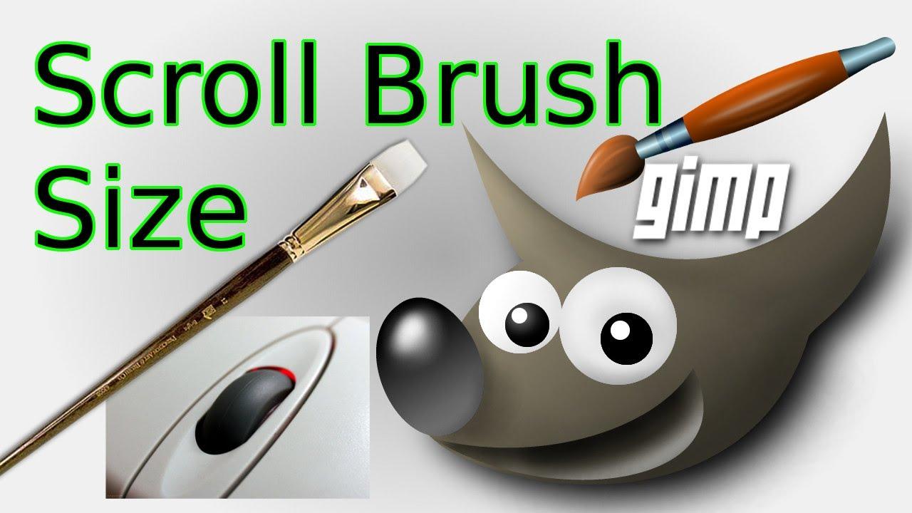 GIMP: Scroll Mouse Wheel to Increase/Decrease Brush Size - YouTube