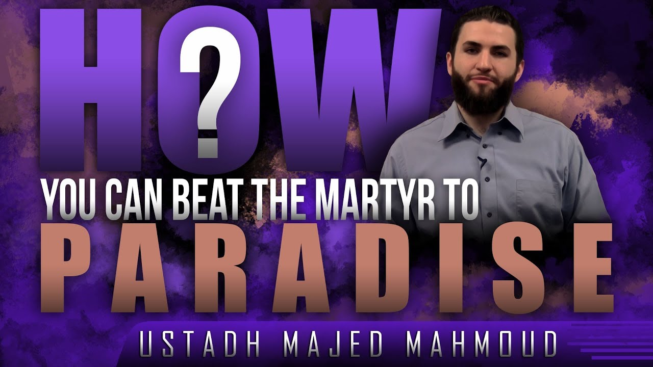 How You Can Beat The Martyr To Paradise! ᴴᴰ ┇ Ramadan 2015 ┇ by Majed Mahmoud ┇ #TDRRamadan2015 ┇