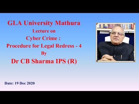Cyber Crime : Procedure for Legal Redress Part-4 | GLA University | 19 Dec 2020