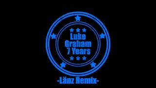 Lukas Graham - 7 Years (Länz Remix)