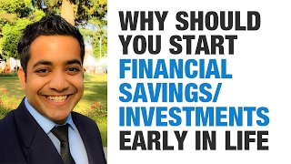 Why should you start financial savings/investments early in life - Power of Compound Interest