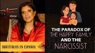 The paradox of the HAPPY FAMILY and the NARCISSIST