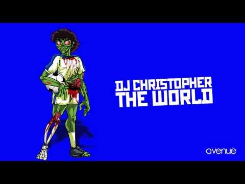 DJ CHRISTOPHER - THE WORLD [AVENUE RECORDINGS]