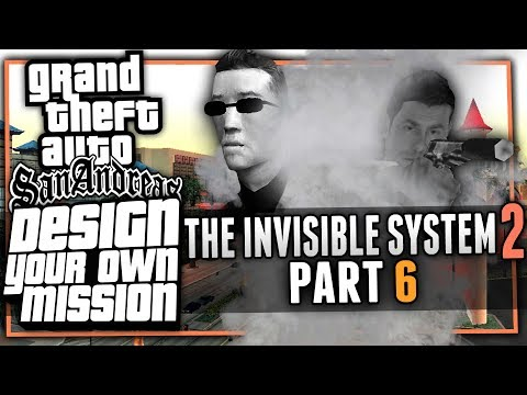 STEALTH SCHEME | The Invisible System 2 - Part 6 | Design Your Own Mission (GTA:SA DYOM)