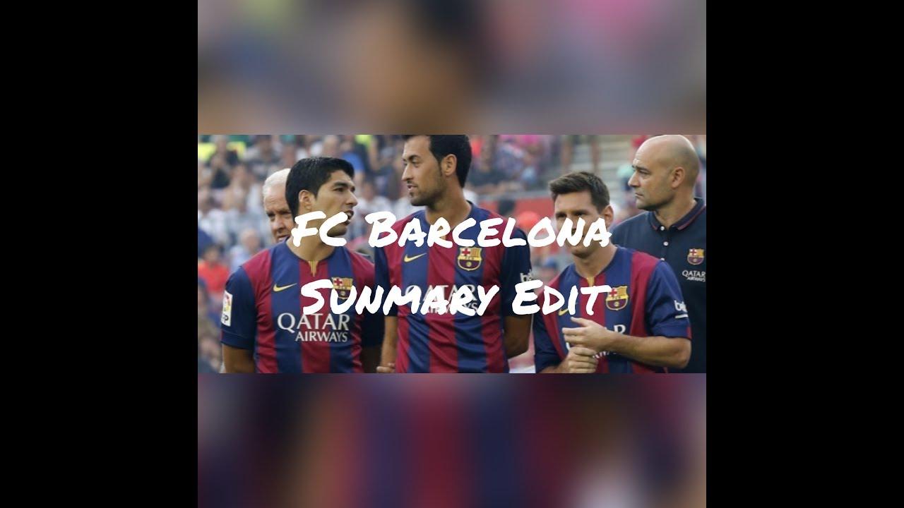 Fc Barcelona Summary Edit Fcbarca4you Edits Youtube