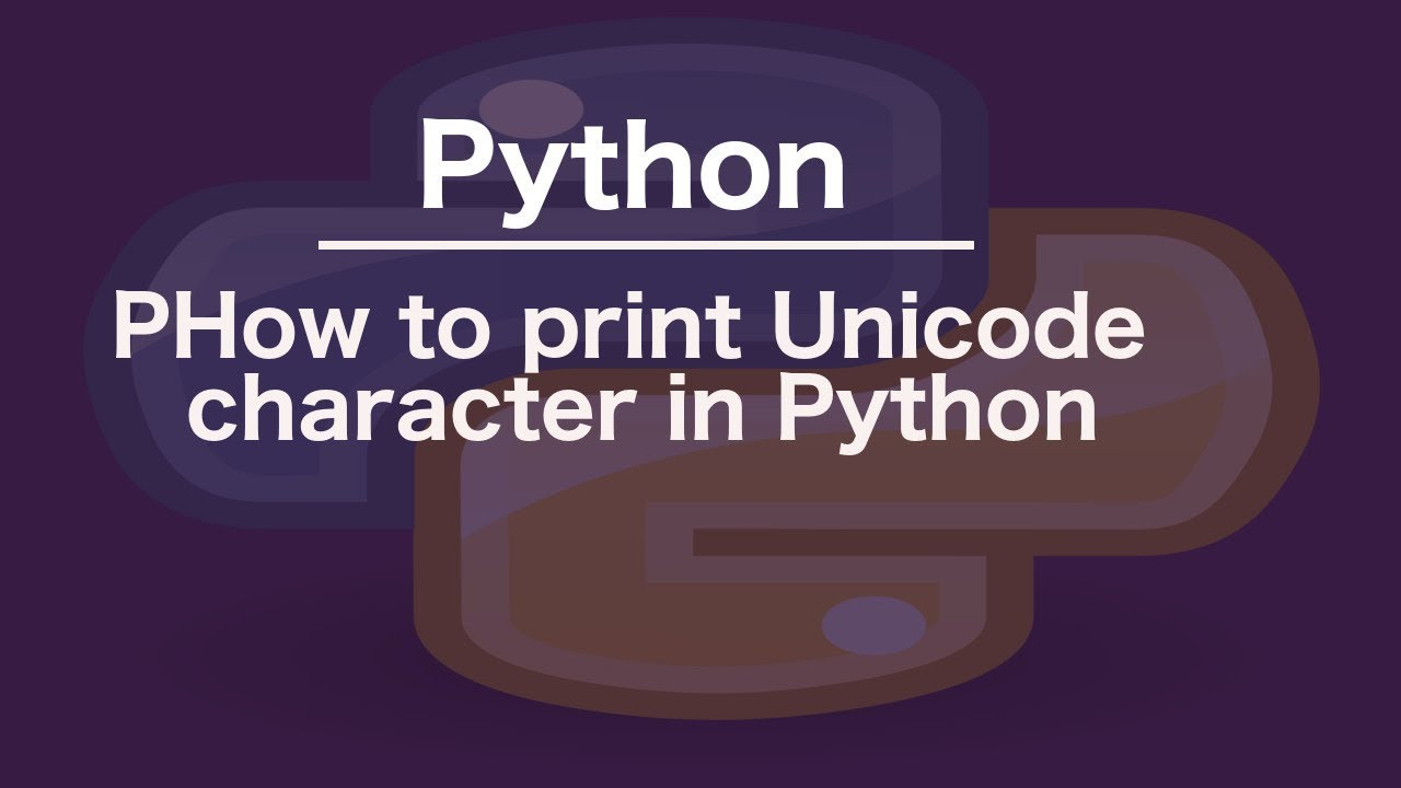 How to print Unicode character in Python