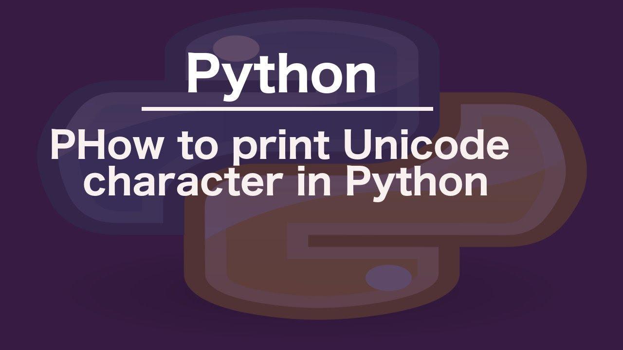 python 3 print unicode to console