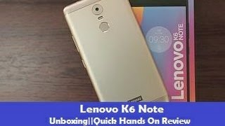 Lenovo K6 Note 4GB RAM 32GB ROM Unboxing Quick Hands On Review