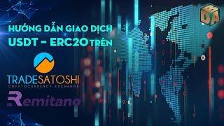 Hướng Dẫn Giao Dịch USDT ( Erc20 ) Trên Remitano Và Tradesatoshi
