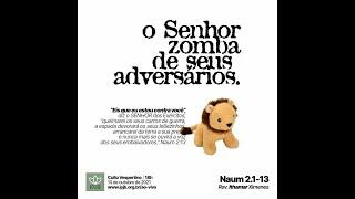 Culto | Naum 2.1-13 - O Senhor zomba de seus adversários - Rev. Ithamar Ximenes