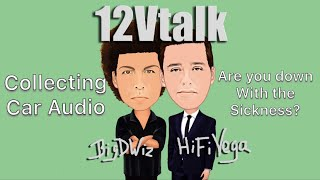 12V Talk - Episode 25: Collecting Car Audio Gear...is it a Sickness?