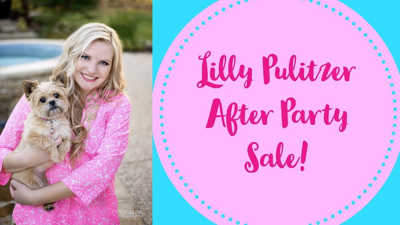 dae63c8afd17b1 LILLY PULITZER AFTER PARTY SALE! | January 2018 - YouTube