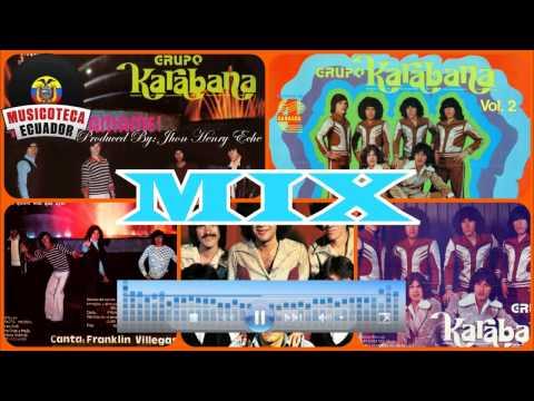GRUPO KARABANA MIX (Éxitos Enganchados-Música Ecuatoriana Mix)
