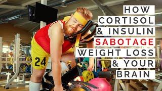 THE SCIENCE: How Cortisol & Insulin Are Sabotaging Your Weight Loss & Your Brain Power [part 5]