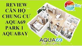 Review căn hộ chung cư Aqua69 Park 1 khu đô thị Ecopark