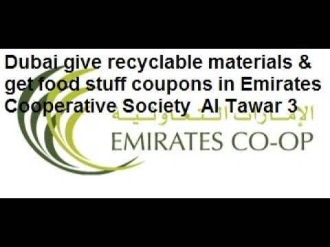 Dubai give recyclable materials & get food stuff coupons in Emirates Cooperative Society  Al Tawar 3
