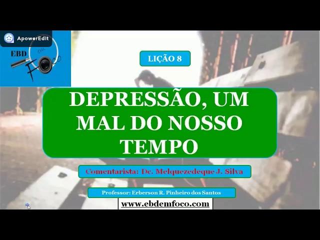 Lição 8 - Depressão, um Mal do Nosso Tempo