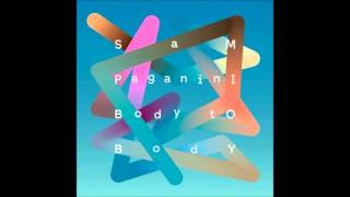 Sam Paganini - Fire In My Arms (Original Mix)