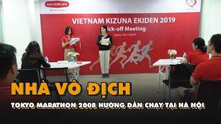 Nhà vô địch Tokyo Marathon 2008 hướng dẫn chạy tại Hà Nội
