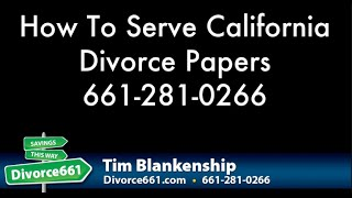 How To Serve California Divorce Papers | California Divorce