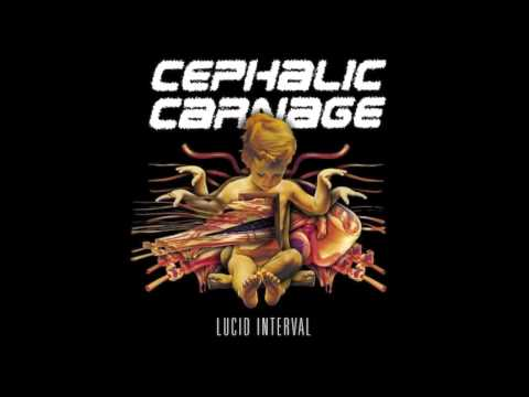 Cephalic Carnage - Lucid interval - Track 02: Fortuitous Oddity