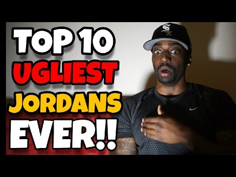 e12afd799cce TOP 10 UGLIEST JORDANS EVER MADE IN EACH MODEL - YouTube