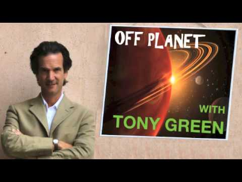 OFF PLANET WITH TONY GREEN XIX