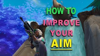 How to Improve your Aim (Fortnite BR)