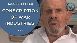 Jacque Fresco - Conscription of War Industries, Social Protest - Oct. 9, 2011