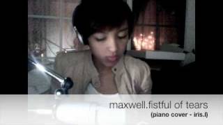 """Fistful Of Tears"" Maxwell (piano cover)"