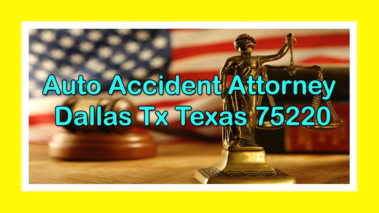 Auto Accident Attorney Dallas Tx Texas 75220  YouTube