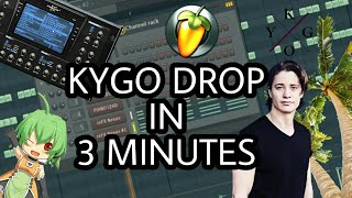 MAKE A KYGO DROP IN 3 MINUTES [FL STUDIO]