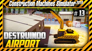 CONSTRUCTION MACHINES SIMULATOR 2016 - DESTRUINDO UM AIRPORT