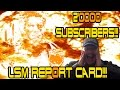 20K Subscriber Special LSM Channel Report Card And Future Plans!