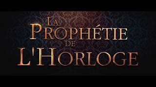 LA PROPHÉTIE DE L'HORLOGE streaming VF