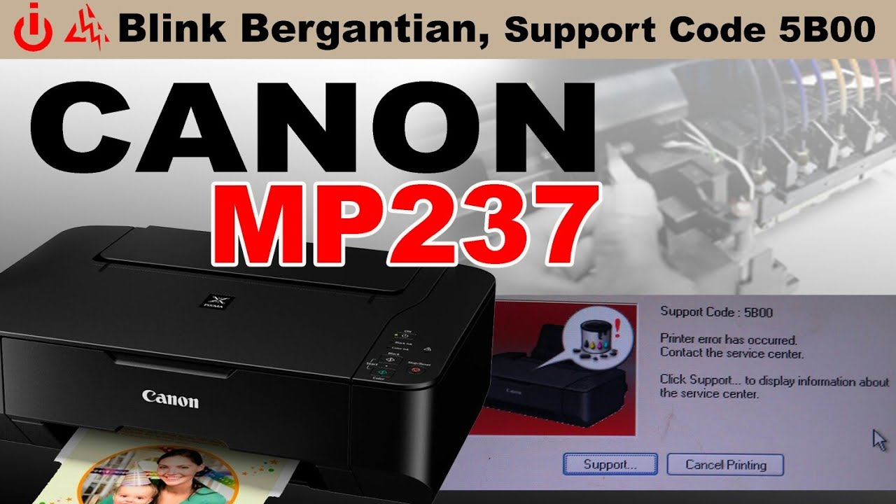 Peinter Canon Mp Error 5b00 Canon Mp287 Mp237 Mp258 Support Code