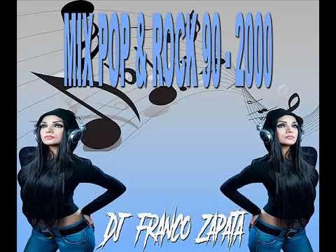 Mix Pop & Rock 90 - 2000 ✘ Dj Franco Zapata