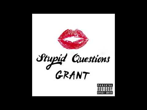 GR4NT - Stupid Questions (Official Audio)